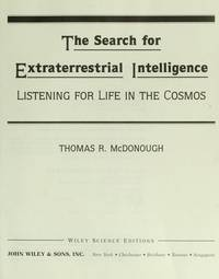 THE SEARCH FOR EXTRATERRESTRIAL INTELLIGENCE Listening for Life in the  Cosmos