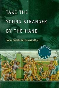 Take the Young Stranger by the Hand: Same-Sex Relations and the YMCA (The Chicago Series on...