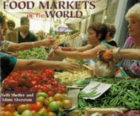 Food Markets of the World by  Mimi Sheraton Nelli Sheffer - Hardcover - October 1997 - from Firefly Bookstore and Biblio.com