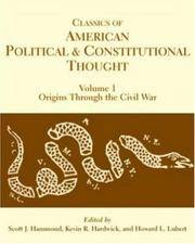 Classics of American Political and Constitutional Though Volume 1: Origins Through the Civil War