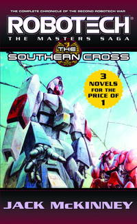 Robotech: #7 Southern Cross / #8 Metal Fire / #9 The Final Nightmare