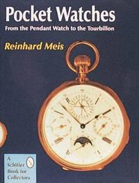 POCKET WATCHES: FROM THE PENDANT WATCH TO THE TOURBILLON - Price Guide Laid In