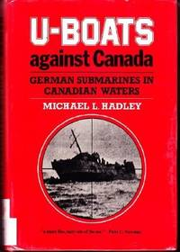 U-Boats Against Canada:   German Submarines in Canadian Waters