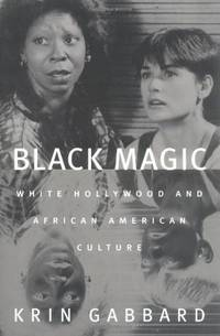 Black Magic: White Hollywood and African American Culture (Jazz & American Culture)
