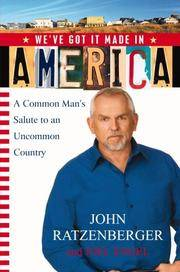 We've Got it Made in America: A Common Man's Salute to an Uncommon Country
