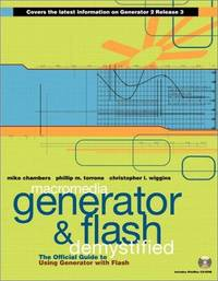 MACROMEDIA GENERATOR AND FLASH DEMYSTIFIED: THE OFFICIAL GUIDE TO USING GENERATOR WITH FLASH