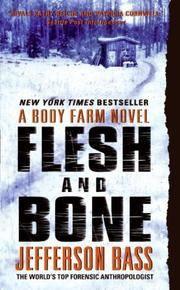 Flesh and Bone: A Body Farm Novel (Body Farm)