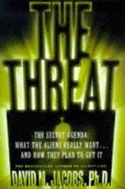image of The Threat: The Secret Agenda What the Aliens Really Want and How They Plan to Get It