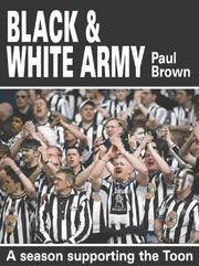 Black & White Army : A Season with Newcastle's Travelling Supporters