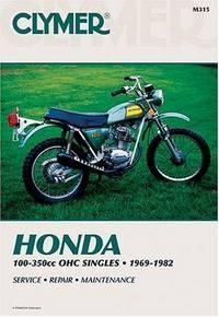 HONDA 100-350cc OHC Singles, 1969-1982: Service, Repair, Maintenance (CLYMER Motorcycle Repair Series, M315), 6TH EDITION
