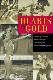 Hearts Of Gold - Stories Of Courage, Dedication, And Triumph From Canadian Olympians