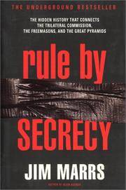 image of Rule by Secrecy: The Hidden History that Connects the Trilateral Commission, the Freemasons, and the Great Pyramids
