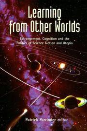 Learning from Other Worlds: Estrangement, Cognition, and the Politics of Science Fiction and Utopia