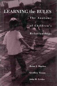 Learning the Rules.  The Anatomy of Children's Relationships