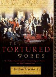 Ten Tortured Words:  How the Founding Fathers Tried to Protect Religion in  America . . . and What's Happened Since