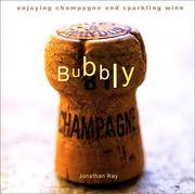 Bubbly: Enjoying Champagne and Sparkling Wine