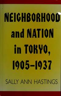 Neighborhood And Nation In Tokyo, 1905 - 1937