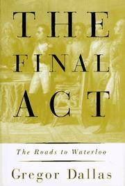 The Final Act: The Roads to Waterloo