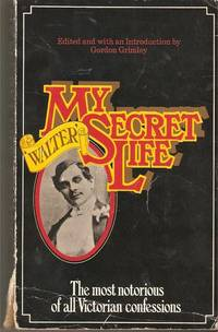 My Secret Life 'Walter' by Gordon Grimley - Paperback - Reprint - 1973 - from Manyhills Books and Biblio.co.uk