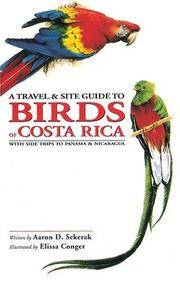 A Travel and Site Guide to Birds of Costa Rica: With Side Trips to Panama and Nicaragua