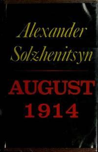 August 1914 Alexander Solzhenitsyn and Michael Glenny