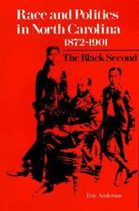 Race and Politics in North Carolina, 1872--1901: The Black Second