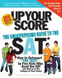 Up Your Score  The Underground Guide to the  SAT