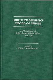 Shield of Republic / Sword of Empire: A Bibliography of United States Military Affairs, 1783-1846