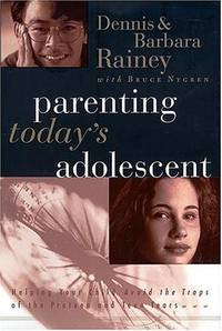 Parenting Today's Adolescent Helping Your Child Avoid The Traps Of The Pre-teen And Early...