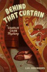 Behind That Curtain: A Charlie Chan Mystery (Charlie Chan Mysteries)