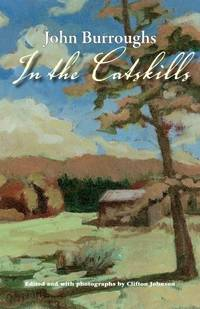 image of In the Catskills : Selections from the Writings of John Burroughs