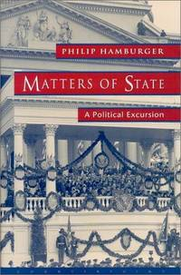 Matters of State: A Political Excursion.