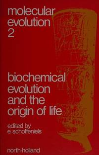 Biochemical evolution and the origin of life;: Proceedings of the International Conference on...