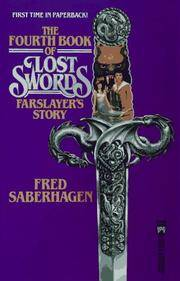 The Fourth Book of Lost Swords  Farslayer's Story by  Fred Saberhagen - Paperback - 1990 - from MAB Books and Biblio.com