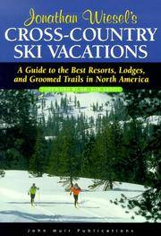 DEL-Cross-Country Ski Vacations: A Guide to the Best Resorts, Lodges, and Groomed Trails in North...