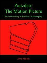 "Zanzibar: The Motion Picture. ""From Discovery to Survival: A Screenplay."""