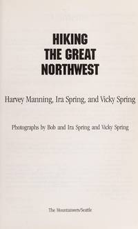 HIKING THE GREAT NORTHWEST by  Ira and Vicky Spring  Harvey - Paperback - 1991 - from The Story Shop and Biblio.com