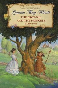 image of The Brownie and the Princess & Other Stories