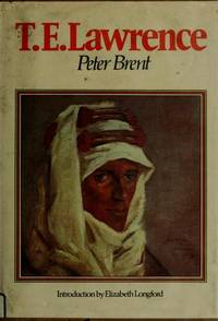 T. E. LAWRENCE by  Peter Ludwig Brent - Hardcover - 1975 - from bookwitch (SKU: 71121)