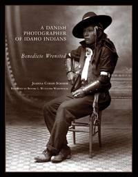 A Danish Photographer of Idaho Indians: Benedicte Wrensted