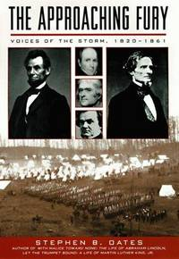 The Approaching Fury: Voices of the Storm, 1820-1861 by Stephen B. Oates - Hardcover - February 1997 - from Rediscovered Books (SKU: 230719)