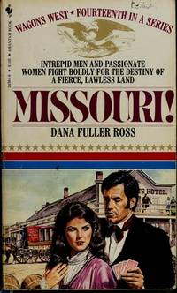 Missouri! (Wagons West #14) by  Dana Fuller Ross - Paperback - First Paperback Printing - 1985 - from Second Chance Books & Comics (SKU: 053968)