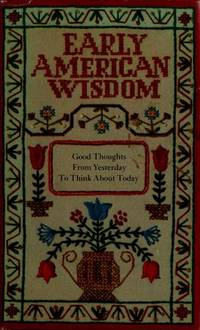 Early American Wisdom by Varous - Hardcover - 1974 - from visionarybook and Biblio.co.uk