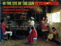 In the Eye of the Sun  Mexican Fiestas by  Geoff & Richard Rodriquez & J. M. G. Le Clezio Winningham - Paperback - 1996 - from BookNest and Biblio.co.uk