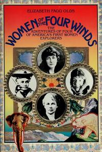 Women of the Four Winds: The Adventures of Four of America's First Women Explorers