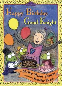 Happy Birthday, Good Knight (Dutton Easy Reader) by  Shelley Moore Thomas - Hardcover - from Slim Rumba Publishing and Biblio.co.uk