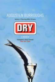 alcohol and alcoholism in dry by augusten burroughs Dry by augusten burroughs  dry is about the time when burroughs was in his  all the while, he slipped deeper and deeper into alcoholism,.