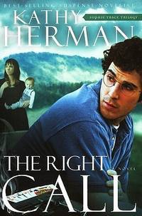 The Right Call: A Novel (Sophie Trace Trilogy) [Paperback] [Mar 01, 2010] Her...