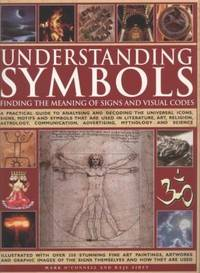 UNDERSTANDING SYMBOLS: Finding The Meaning Of Signs & Visual Codes