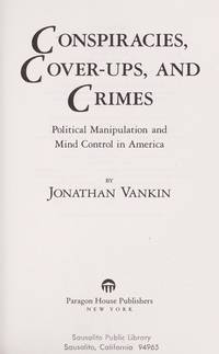 image of Conspiracies, Cover-Ups, and Crimes: Political Manipulation and Mind Control in America